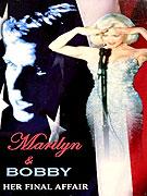 Marilyn a Bobby - Posledná milostná aféra