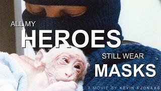 All My Heroes Still Wear Masks