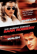 Almost Perfect Bank Robbery, The