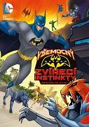 Všemocný Batman: Zvířecí instinkty