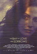 Bay of Love and Sorrows, The