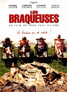 Braqueuses, Les