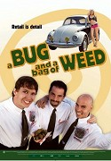 Bug and a Bag of Weed, A