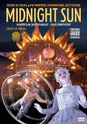 Cirque du Soleil: Midnight Sun (divadelní záznam)