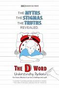 D Word: Understanding Dyslexia, The