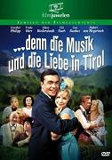 ...denn die Musik und die Liebe in Tirol