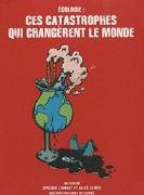 Écologie - Ces catastrophes qui changèrent le monde