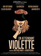 En attendant Violette