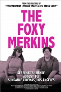 Foxy Merkins, The