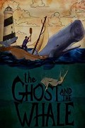 Ghost and the Whale, The