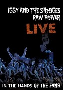 Iggy & The Stooges: Raw Power Live - In the Hands of the Fans (koncert)