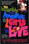 Incredibly True Adventure of Two Girls in Love, The
