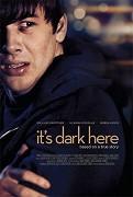 It's Dark Here