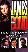 James Bond 007: Yesterday and Today