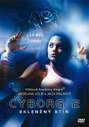 Kyborg 2 - Sklenený tieň