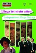 Länge ist nicht alles! Independent Days Vol. 03