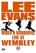 Lee Evans: Wired and Wonderful - Live at Wembley (divadelní záznam)