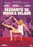 Seznamte se, Monica Velour