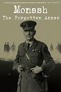 Monash: The Forgotten Anzac