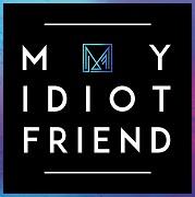 My Idiot Friend (TV pořad)