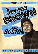 Night James Brown Saved Boston, The