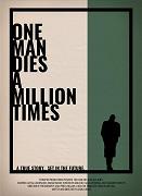 One Man Dies a Million Times