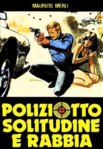 Osamelý rozzúrený policajt