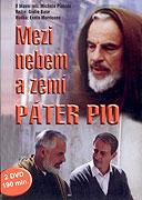 Padre Pio - Tra cielo e terra