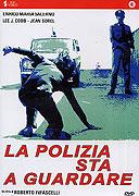 Polizia sta a guardare, La