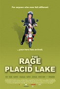 Rage In Placid Lake, The