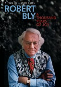 Robert Bly: A Thousand Years of Joy