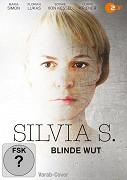 Silvia S. – Blinde Wut
