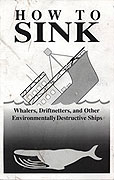 Sink It Now! How to Sink Whaling Ships and Driftnetters
