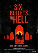 Six Bullets to Hell