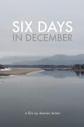 Six Days in December