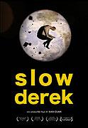 Slow Derek