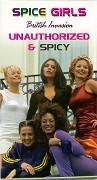 Spice Girls: British Invasion, Unauthorized & Spicy