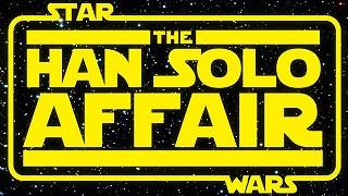 Star Wars: The Han Solo Affair
