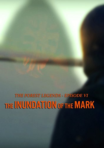 The Forest Legends: The Inundation of the Mark (amatérský film)