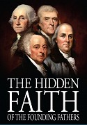 The Hidden Faith of the Founding Fathers