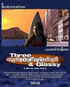 Three to Five & Glassy