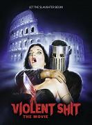 Violent Shit: The Movie