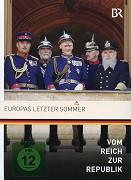 Vom Reich zur Republik - Europas letzter Sommer