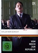 Vom Reich zur Republik - Hitler vor Gericht
