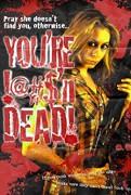 You're Fuck'n Dead!