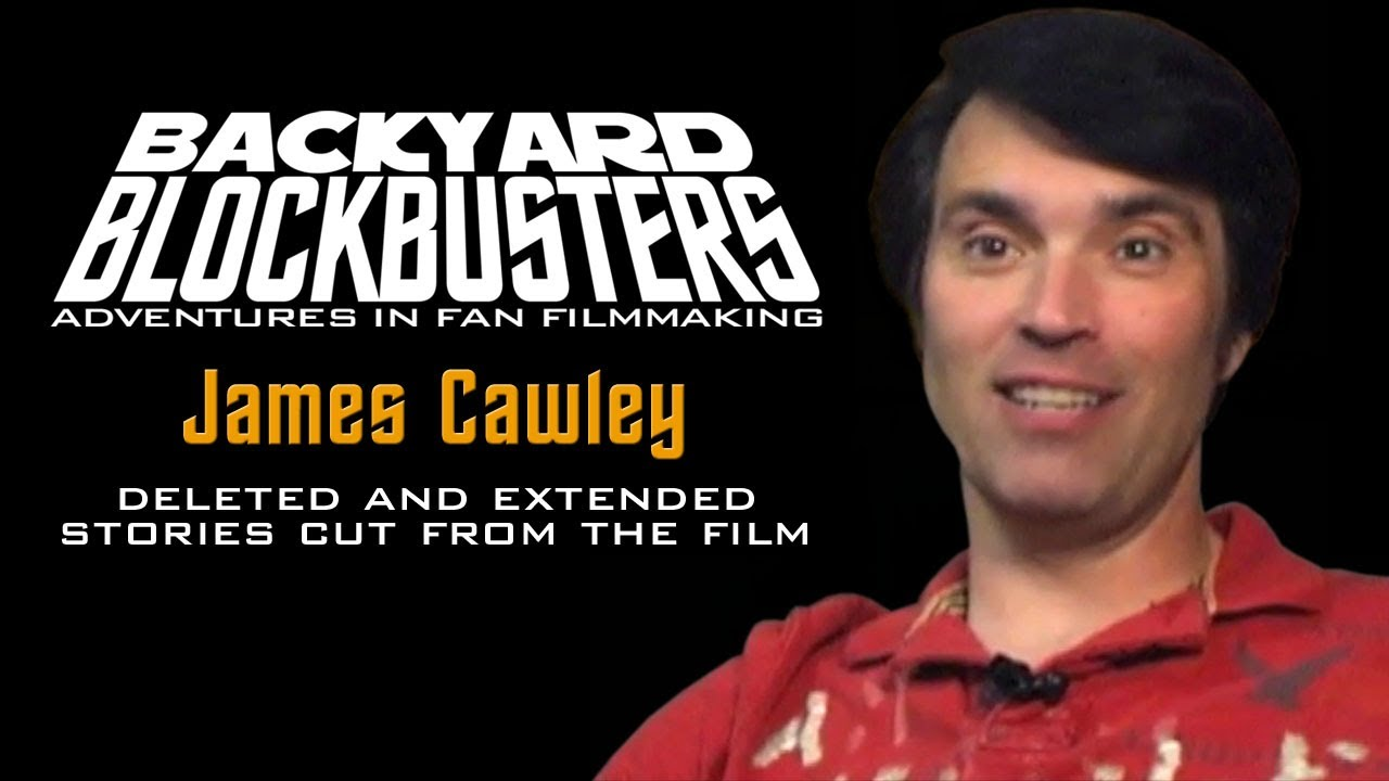 Backyard Blockbusters: extended interviews - James Cawley