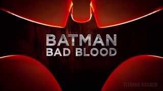 Batman: Bad Blood (Official Trailer NYCC)