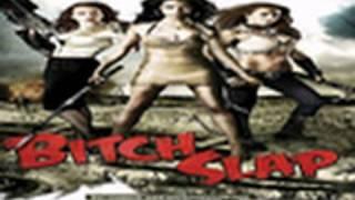 Bitch Slap Debut Movie Trailer [HD]