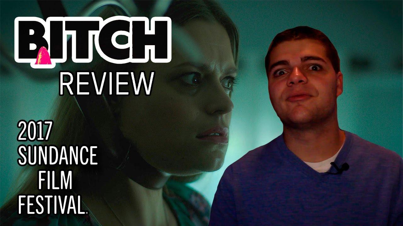 BITCH - Sundance 2017 Review
