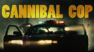 Cannibal Cop Movie Trailer